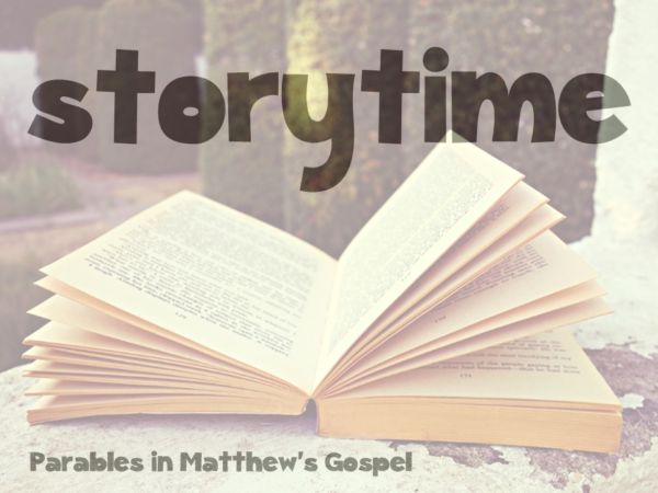 Storytime: Parables in Matthew's Gospel